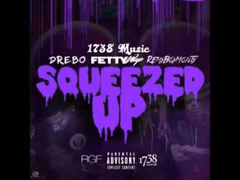Drebo - Squeezed Up (Remix) Ft. Fetty Wap, Remy Boy Monty
