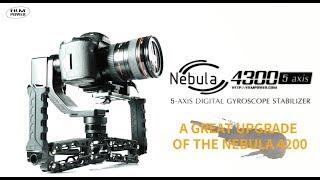 Nebula 4300 5-axis gimbal: a great upgrade of the Nebula 4200
