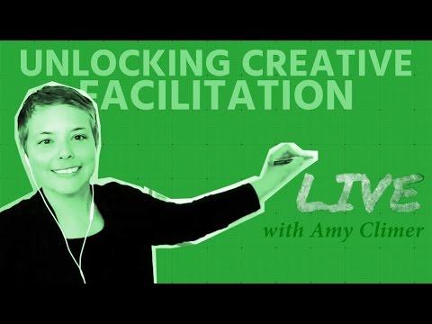 Amy Climer - Unlocking Creative Facilitation   FacilitatingXYZ LIVE