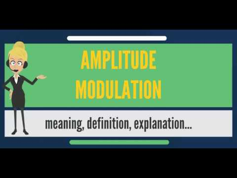 What is AMPLITUDE MODULATION? What does AMPLITUDE MODULATION mean?