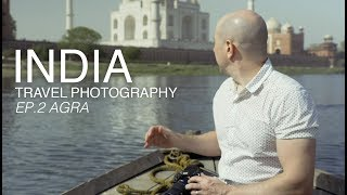India Travel Photography Documentary | Travel Vlog Series | Ep.2 - Agra (Taj Mahal)