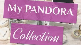 My Entire PANDORA Collection | An Overview Update (August 2018)