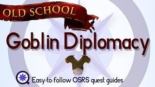 Goblin Diplomacy - OSRS 2007 - Easy Old School Runescape Quest Guide