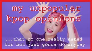 my unpopular Kpop opinions ... that no one really asked for but I'm just gonna do it anyway