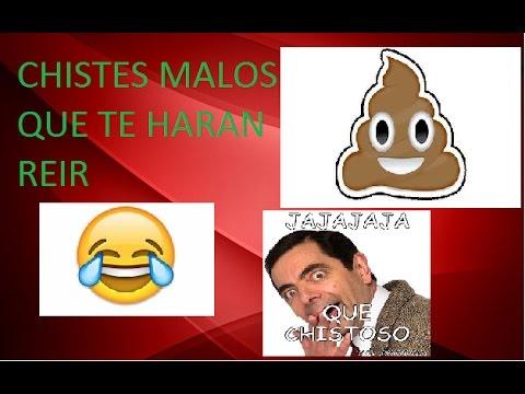 CHISTES MALOS QUE TE HARAN REIR(#1)