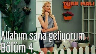 Türk Malı 4. Bölüm - Allahım Sana Geliyorum