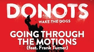 Donots - Going Through The Motions (feat. Frank Turner)