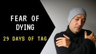 Day 17 - LIFE - The Fear Of Dying | 29 Days Of The Anxiety Guy
