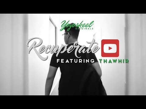 Yoyoskeel Presents Recuperate ft  Thawhir Iqbal