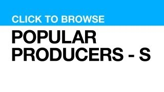 Most Popular Producers - S **CLICK POSTER to watch clips from that PRODUCER**