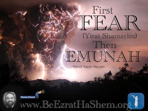 First Fear (Yirat Shamayim) Then Emunah