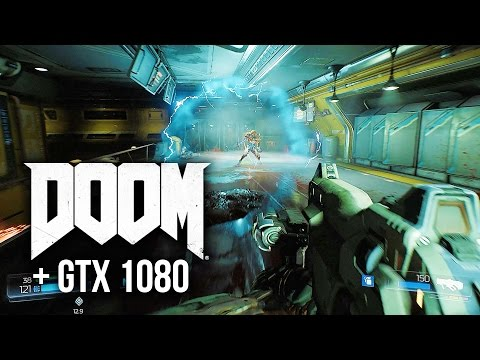 DOOM + GTX 1080 Performance = Insanity!