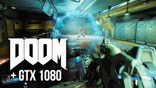 DOOM + GTX 1080 Performance = Insanity!