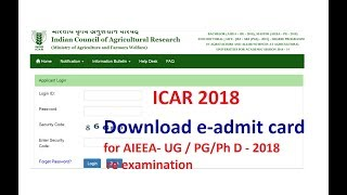 ICAR 2018 Download e-admit card for AIEEA- UG / PG/Ph D - 2018 re examination