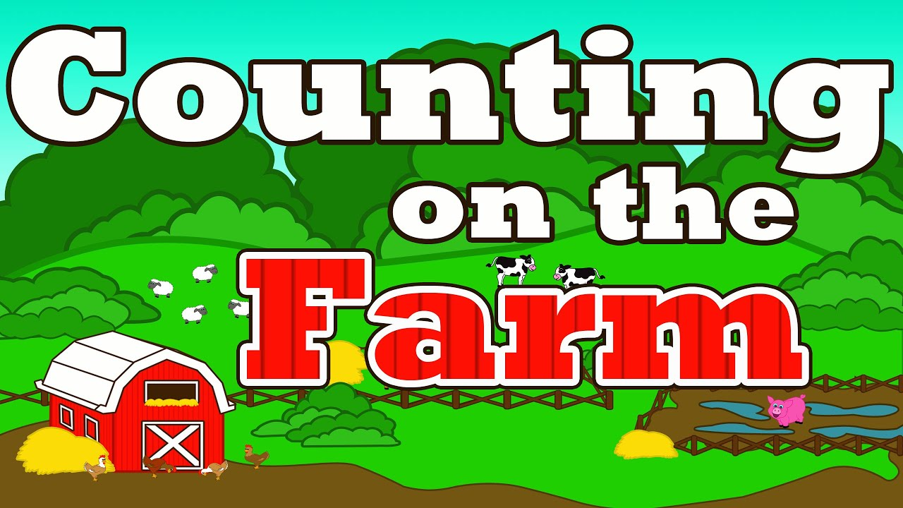 Counting on the Farm - Counting Farm Animals - \