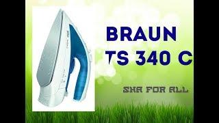 Утюг BRAUN TS 340 C Обзор Распаковка
