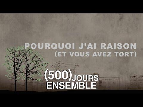 Pourquoi j'ai Raison et vous avez Tort - 500 Jours Ensemble poster