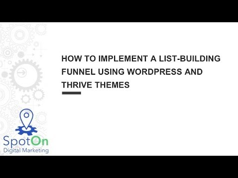 How to implement a list-building funnel using WordPress and Thrive