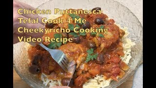 Chicken Puttanesca Tefal Cook4Me cheekyricho cooking video recipe ep.1.206