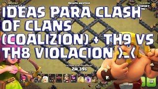 IDEA PARA CLASH OF CLANS (COALIZION) +TH9 VS TH8 VIOLACIÓN COMPLETA EPIC!!