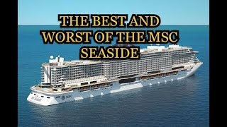 What I Loved and Hated on the MSC Seaside 2019. Forget what you tho...