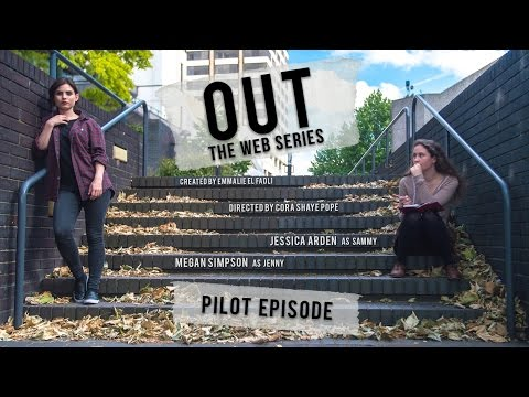 OUT the Web Series - 'Pilot'
