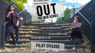 OUT The Web Series - Pilot