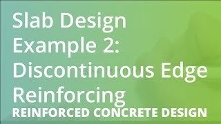 Slab Design Example 2: Discontinuous Edge Reinforcing | Reinforced Concrete Design