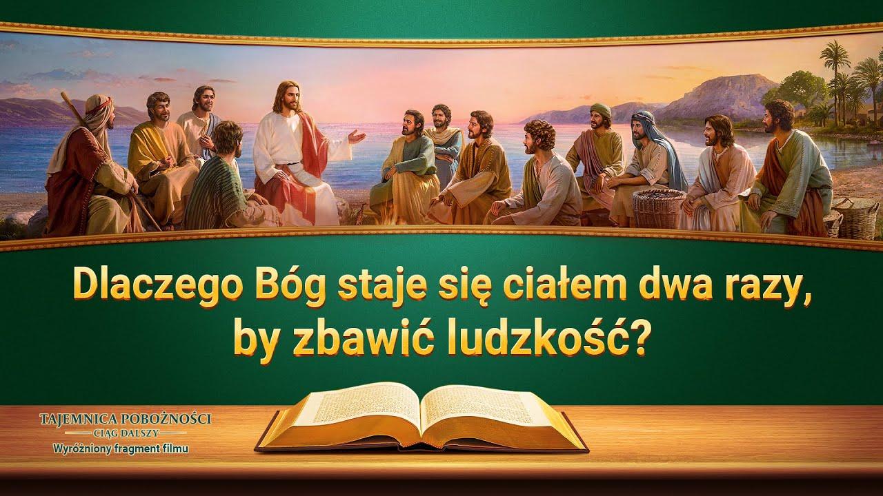 """Film ewangeliczny """"Tajemnica pobożności – ciąg dalszy"""" Klip filmowy (4) – Dlaczego Bóg staje się ciałem dwa razy, by zbawić ludzkość?"""