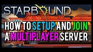 Starbound - How To Setup and Join a Multiplayer Server Tutorial - Walkthrough with Hamachi