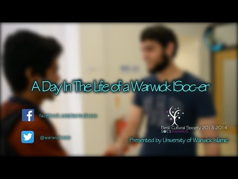 A Day In The Life of a Warwick ISoc-er | Warwick University Islamic Society 2014-15
