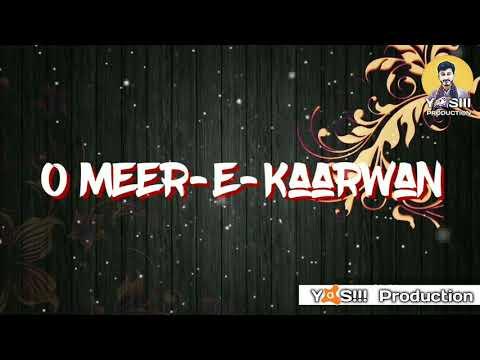 Meer-E-Kaarwan With Lyrics   Lucknow...