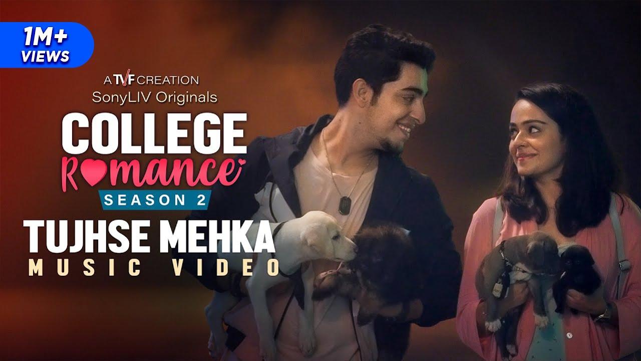 Tujhse Mehka | College Romance 2 | Prashant Soni & Tusshar Mallek
