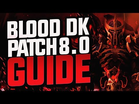 BLOOD DEATH KNIGHT GUIDE 8.0.1 BFA | World of Warcraft
