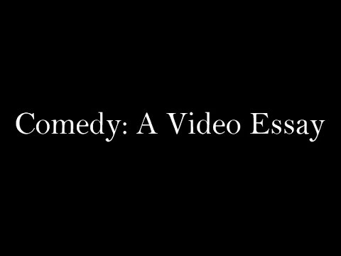 comedy a video essay  comedy a video essay