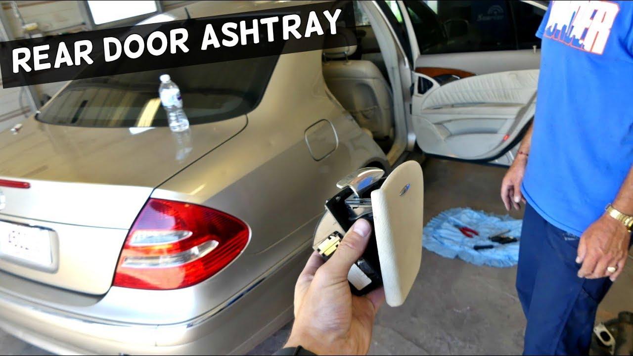 MERCEDES W211 REAR DOOR ASH TRAY REMOVAL REPLACEMENT & MERCEDES W211 REAR DOOR ASH TRAY REMOVAL REPLACEMENT - YouTube
