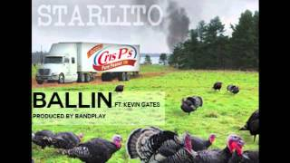 Starlito - Ballin (ft. Kevin Gates)