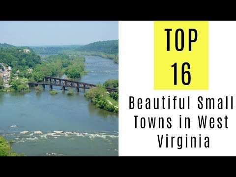 Most Beautiful Small Towns In West Virginia. TOP 16