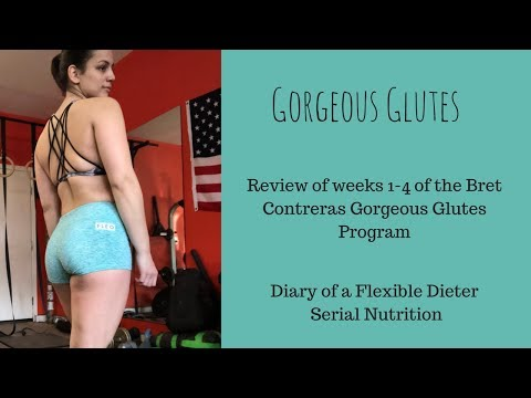 Bret Contreras Gorgeous Glutes Review Weeks 1 - 4   Diary of a Flexible Dieter Ep. 8