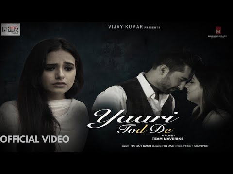 yaari-tod-de-(official-video)-:-harjot-kaur- -bipin-das- -vijay-k- -punjabi-songs- -indo-music-world