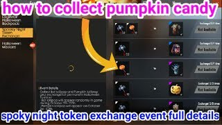 How to collect pumpkin candy in free fire || spooky night token exchange event full details