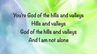 Tauren Wells - Hills and Valleys - with lyrics 2016