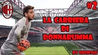 FIFA 16: LA CARRIERA DI DONNARUMMA #2   PARATA FANTASTICA E MIGLIORI IN CAMPO!! [By Giuse360]