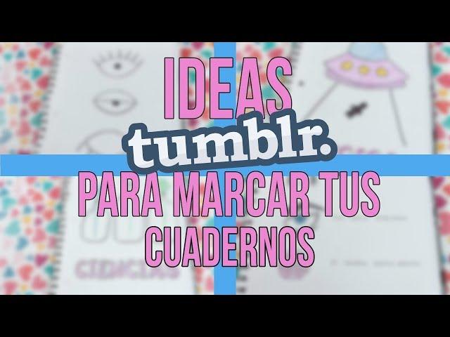 Ideas Tumblr Para Marcar Cuadernos - Regreso a clases 2019 / Lorena G ????