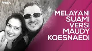 Melayani Suami Versi Maudy Koesnaedi