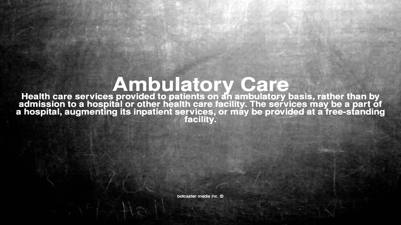 Medical vocabulary what does ambulatory care mean youtube medical vocabulary what does ambulatory care mean xflitez Images