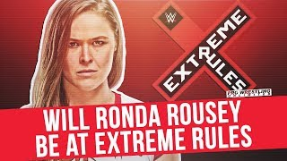Will Ronda Rousey Be At Extreme Rules?