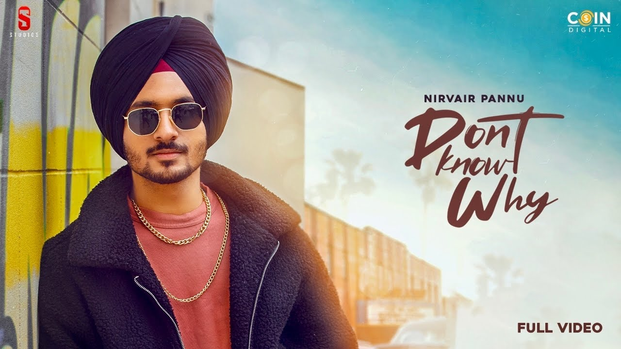 New Punjabi Songs 2021| Nirvair Pannu | Don't Know Why | Byg Byrd | Latest Punjabi Song 2021