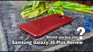 Samsung Galaxy J6 Plus Review | Should you buy one ?