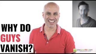 Why Do Guys Vanish?